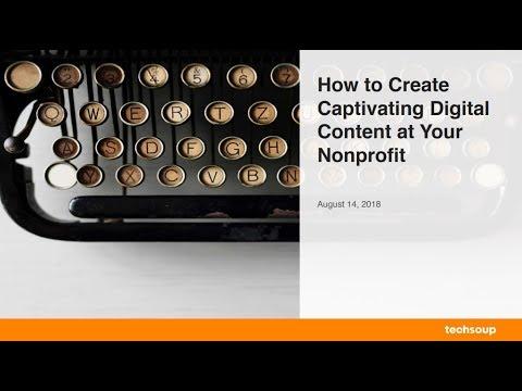 Webinar - How to Produce Captivating Digital Content - 2018-08-14