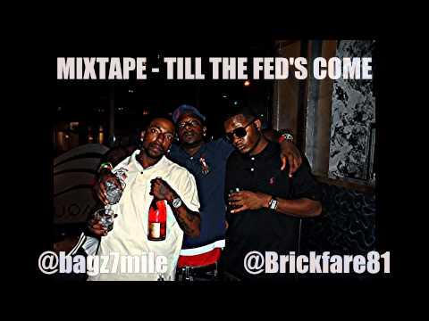 Till The Fed's Come - Brickfare & BAGZz