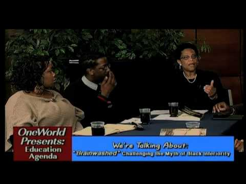 """""""Brainwashed-- Challenging the Myth of Black Inferiority"""" - A OneWorld Education Forum"""