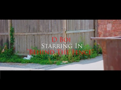 (Official Video) D Boi - Behind The Fence   Directed By @matt__phipps