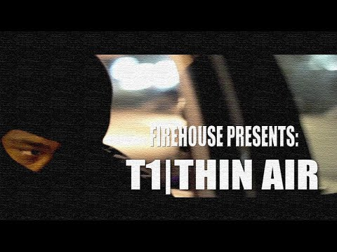 """Firehouse Productions Presents T1- """"Thin Air"""""""