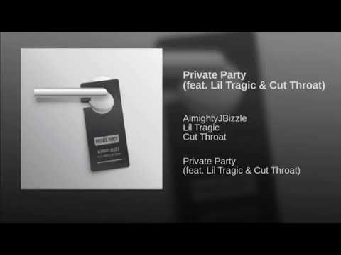 """Almighty J Bizzle - """"Private Party"""" ft. Lil Tragic & Cut Throat"""