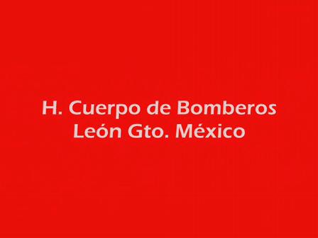 Tributo a Bomberos de León, Guanajuato, México