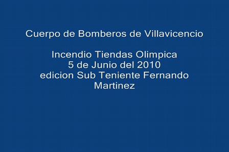 Cuerpo de Bomberos de Villavicencio, Colombia / Incendio de Tiendas Olimpica 05 junio 2010 / Video Destacado de La Hermandad de Bomberos