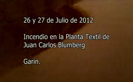 26 de Julio de 2012 / Incendio en Fabrica de Textil / Garín en Buenos Aires, Argentina