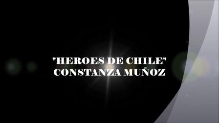 """""""HEROES DE CHILE"""" CONSTANZA MUÑOZ - CANCIÓN"""