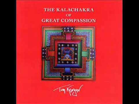 Tom Kenyon - The Kalachakra of Great Compassion