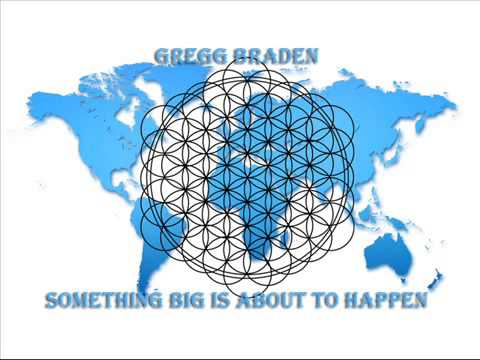 Something Big is About to Happen Gregg Braden