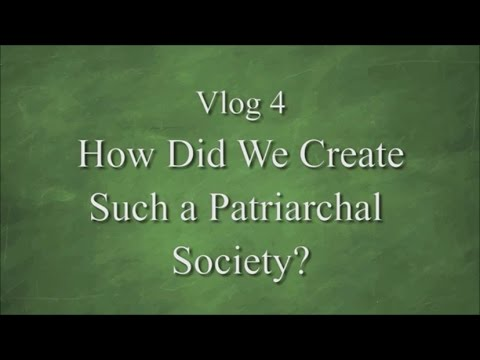 Vlog 4   How did we create such a patriarchal society