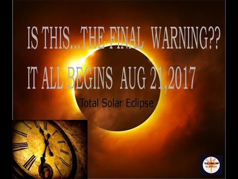GODS FINAL WARNINGS BEGIN!!! SOLAR ECLIPSE 2017 is Biblical Warning!!