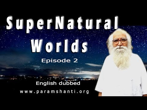 The Transcendental, Supernatural, Paranormal World Explain By Bapuji Part 2 ENGLISH Dubbed