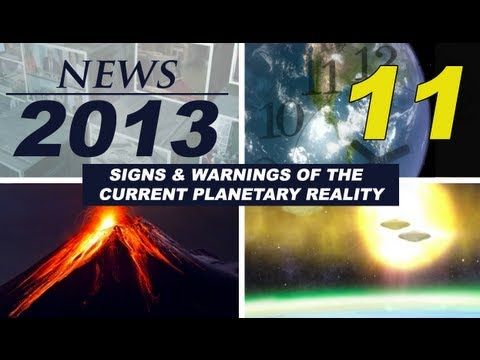 11th NEWS REPORTS 2013: UFO sightings, conspiracies, strange phenomena...