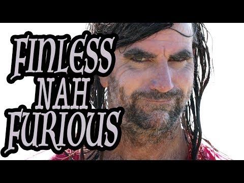 Finless Nah Furious