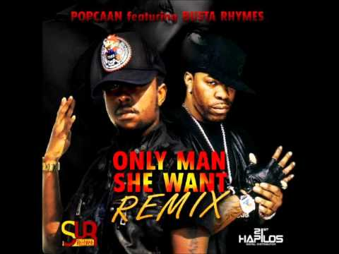 Popcaan Ft Busta Rhymes - Only Man She Want [Remix]