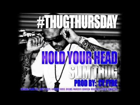 Slim Thug ( @SlimThugga ) - Hold Your Head Prod By @CyFyre