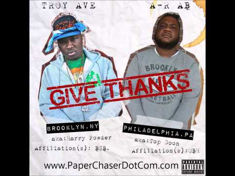 Troy Ave Ft. AR-AB - Give Thanks [2013 New CDQ Dirty NO DJ]