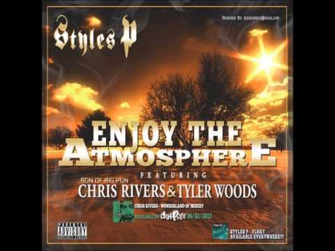 Styles P Ft. Chris Rivers & Tyler Woods - Enjoy The Atmosphere [2013 New CDQ Dirty NO DJ]