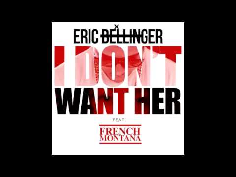 Eric Bellinger - I Don't Want Her Feat French Montana Remix