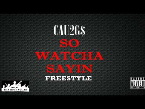 Cau2Gs - So Watcha Sayin freestyle (Audio)