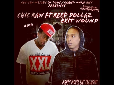 Chic Raw Featuring Reed Dollaz - Exit Wounds 2013 (Audio)