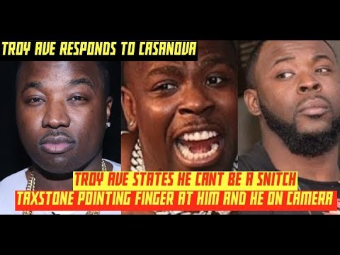 "Troy Ave RESPONDS Casanova 2x ""How am Im a SNITCH When Taxstone Says Troy Ave the Bad Guy in Court?"""