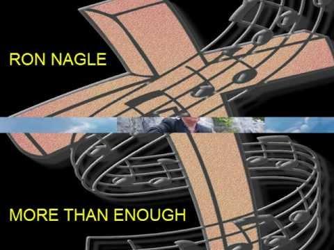 RON NAGLE=MORE THAN ENOUGH.avi