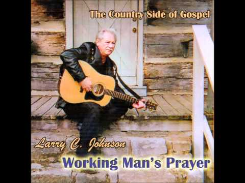 Larry C Johnson- I Think I'll go somewhere and pray