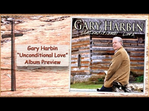 Christian Country Gospel Video - Unconditional Love (GaryHarbin)