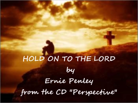 Hold On To The Lord