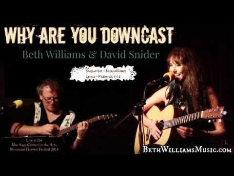 Why Are You Downcast - Beth Williams & David Snider