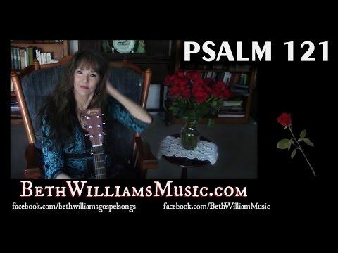 PSALM 121 - Beth Williams