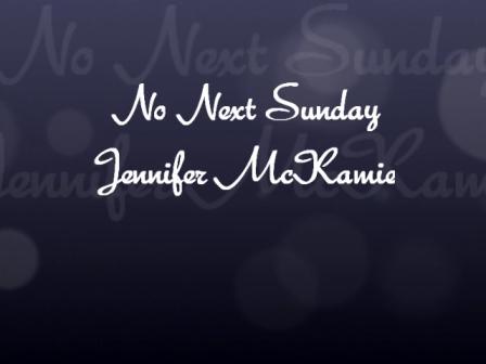 No Next Sunday