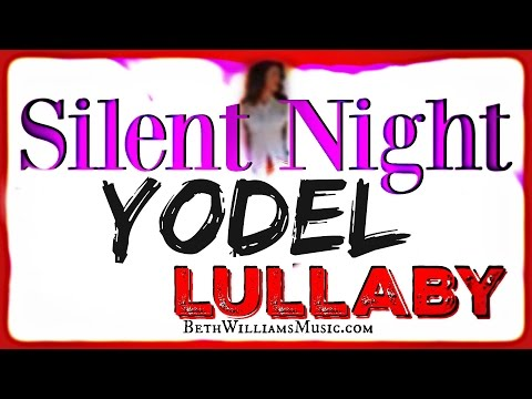Silent Night Yodel Lullaby - Beth Williams
