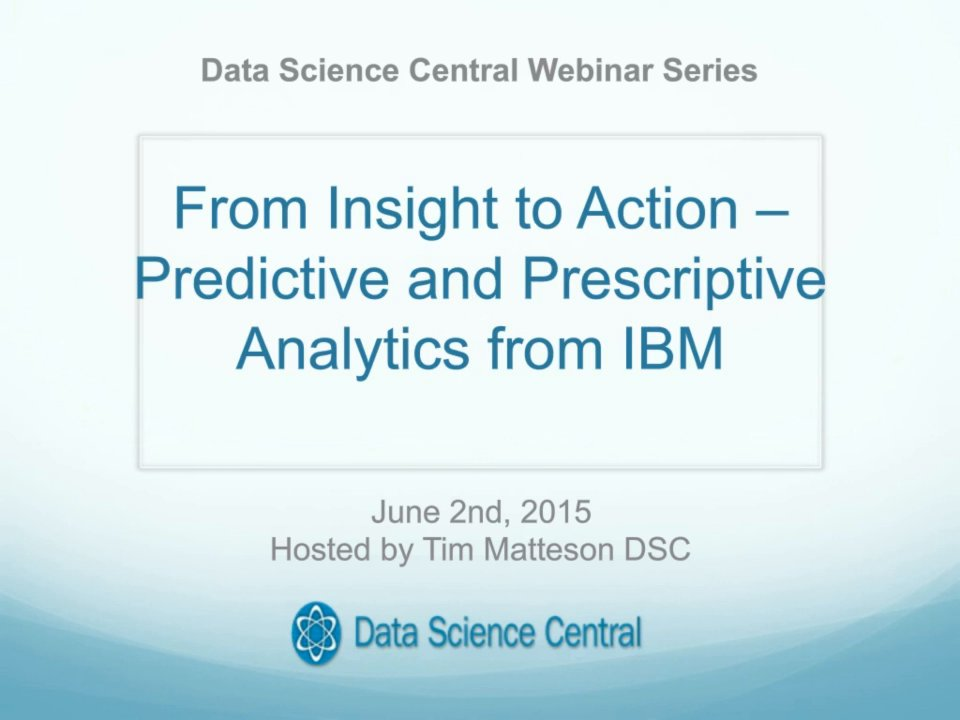 DSC Webinar Series: From Insight to Action – Predictive and Prescriptive Analytics from IBM