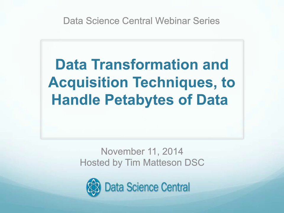 DSC Webinar Series: Data Transformation and Acquisition Techniques, to Handle Petabytes of Data