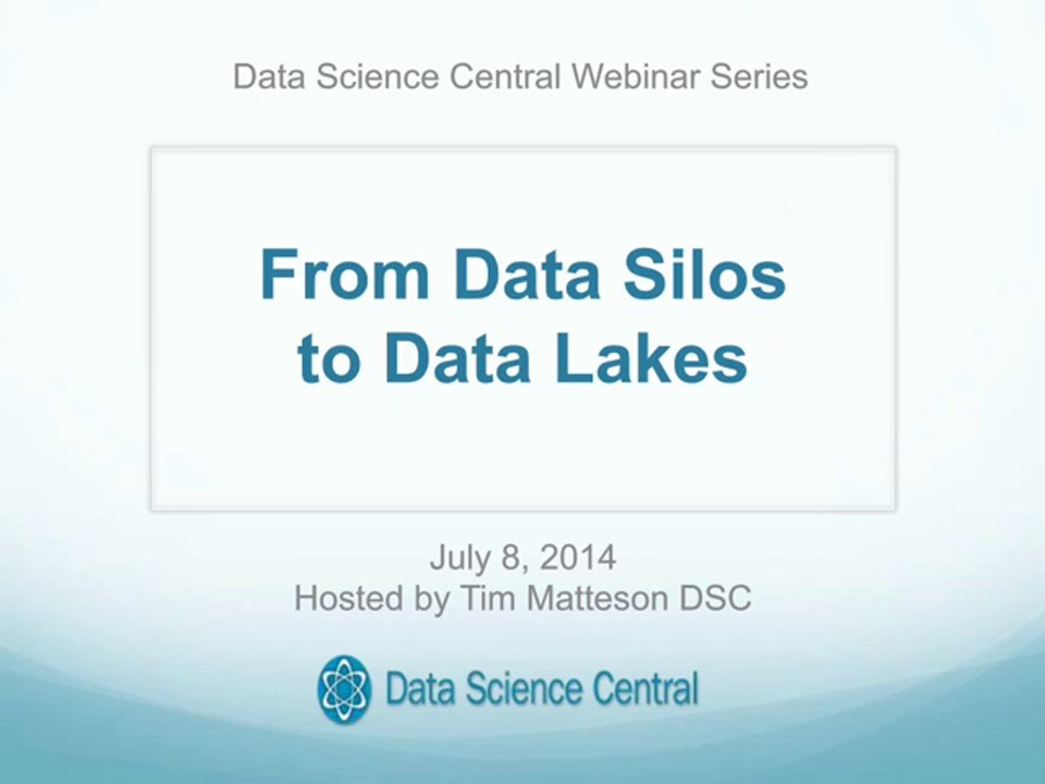 DSC Webinar Series: From Data Silos to Data Lakes