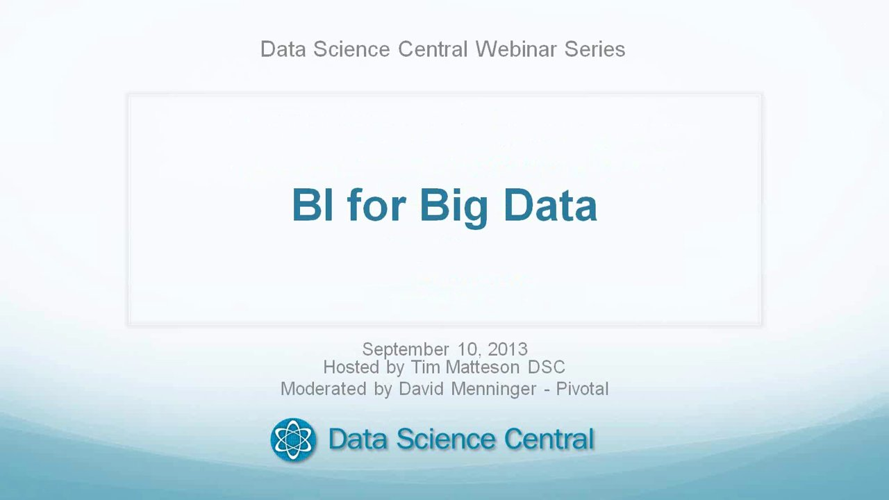 DSC Webinar Series: BI For Big Data - 9.10.2013