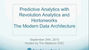 DSC Webinar Series: Predictive Analytics with Revolution Analytics and Hortonworks, The Mondern Data Architecture
