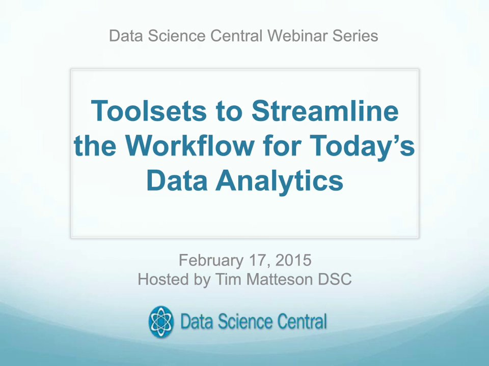 DSC Webinar Series: Toolsets to Streamline the Workflow for Today's Data Analytics