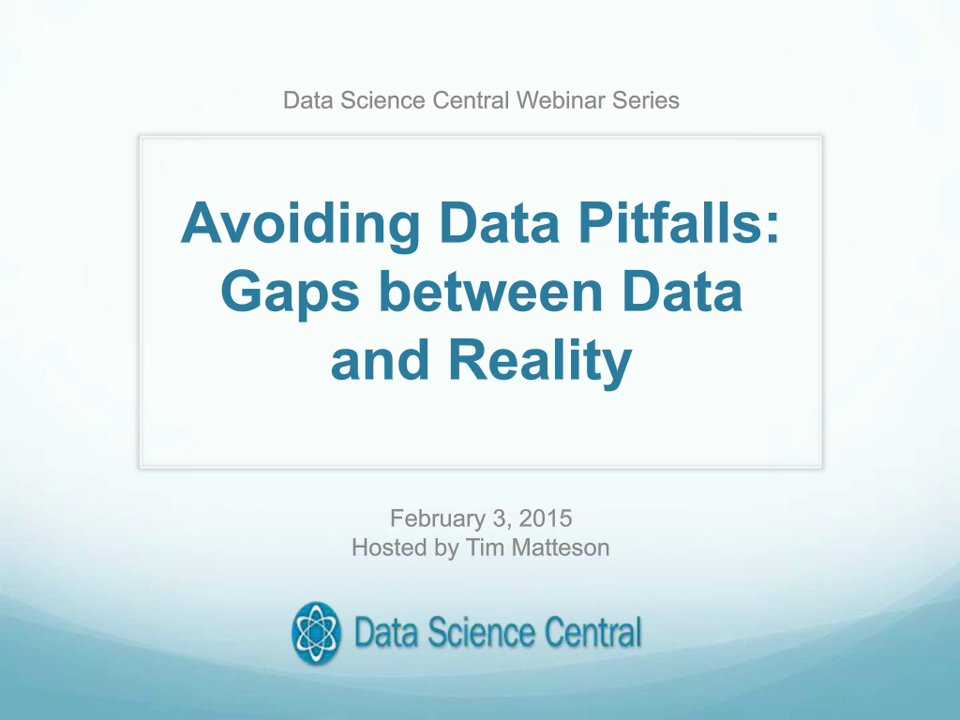 DSC Webinar Series: Avoiding Data Pitfalls - Gaps between Data & Reality