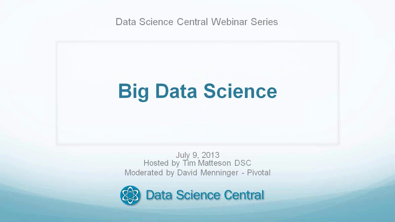 DSC Webinar Series - Big Data Science July 9, 2013