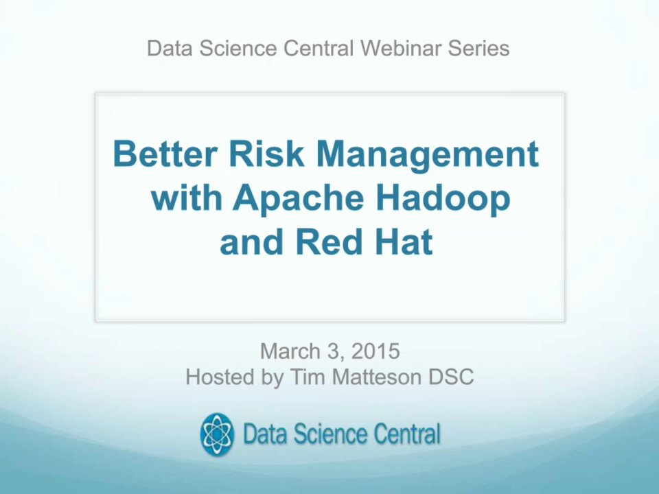 DSC Webinar Series: Better Risk Management with Apache Hadoop and RedHat
