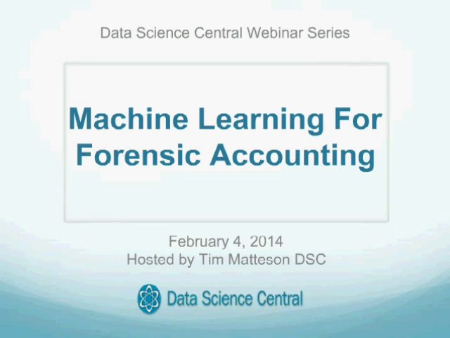 DSC Webinar Series: Machine Learning For Forensic Accounting