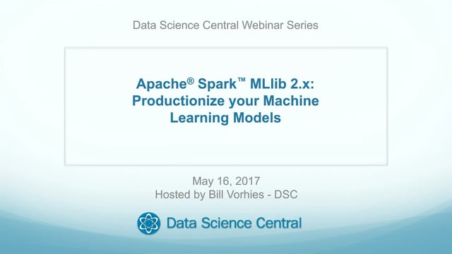 Apache® Spark™ MLlib 2.x: Productionize your Machine Learning Models