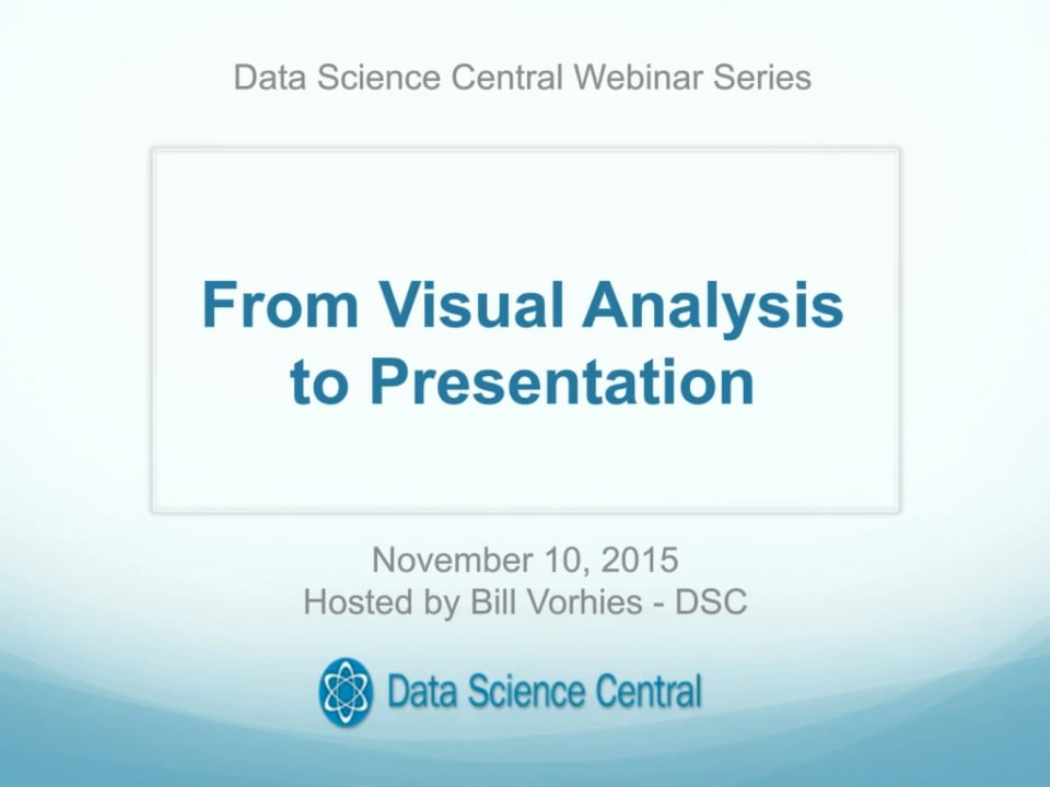 DSC Webinar Series: From Visual Analysis to Presentation