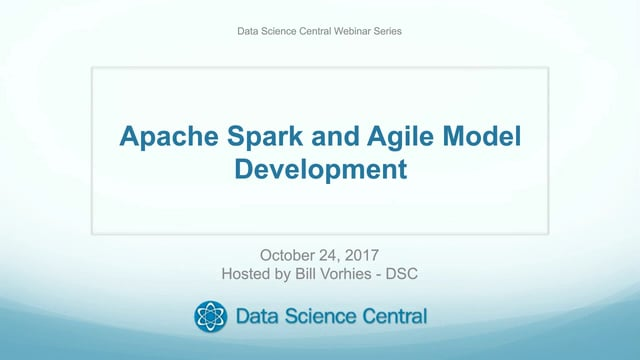 Apache Spark and Agile Model Development