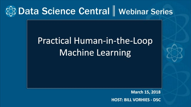 DSC Webinar Series: Practical Human-in-the-Loop Machine Learning