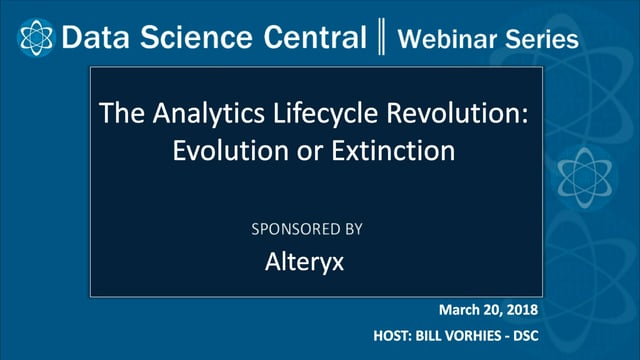 DSC Webinar Series: The Analytics Lifecycle Revolution: Evolution or Extinction