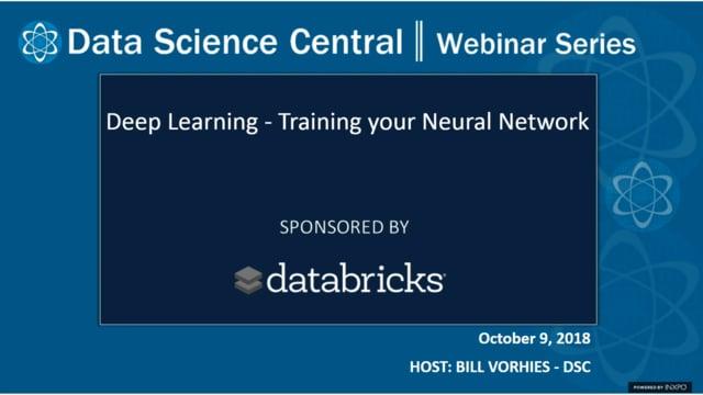 DSC Webinar Series: Deep Learning - Training your Neural Network