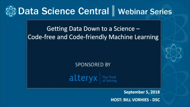 DSC Webinar Series: Getting Data Down to a Science – Code-free and Code-friendly Machine Learning